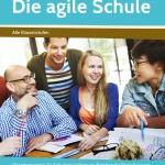 """Warum ich Schulentwickler bin: Persönliche Hintergründe zum Buch """"Die agileSchule"""""""